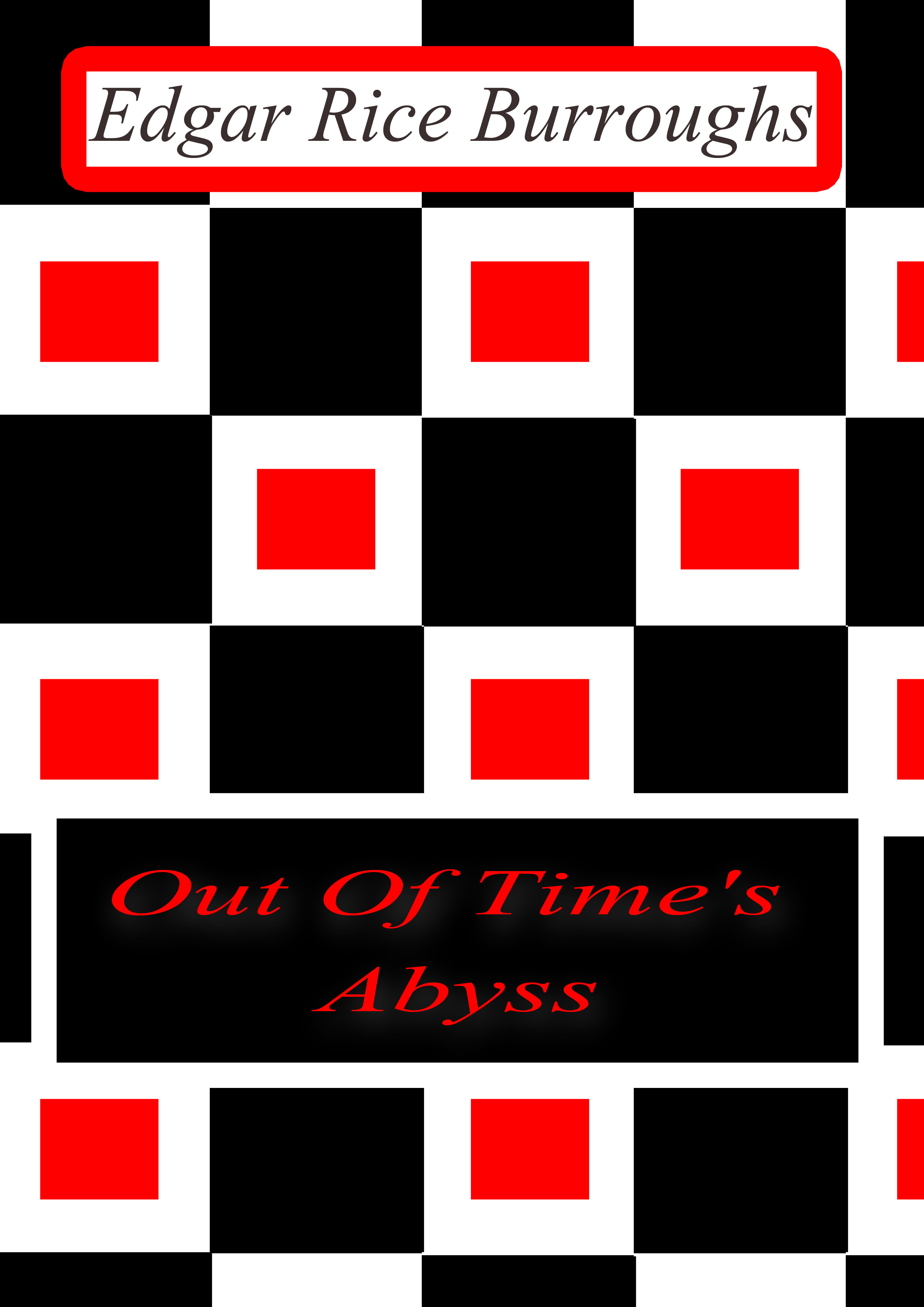 Out Of Time's Abyss By: Edgar Rice Burroughs