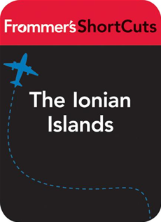 The Ionian Islands, Greece, including Corfu and Kefalonia Frommer's ShortCuts