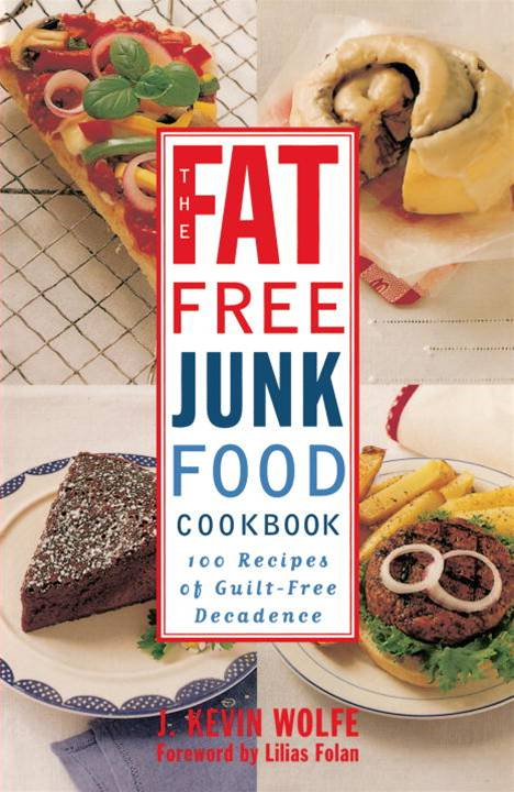 The Fat-free Junk Food Cookbook