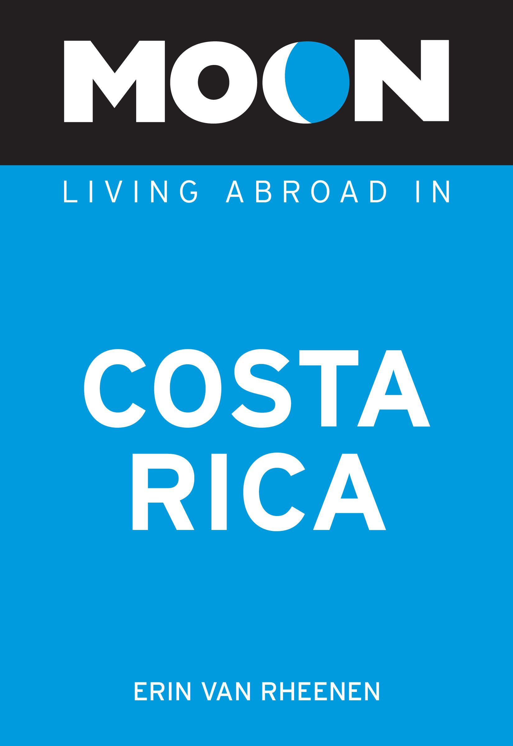 Moon Living Abroad in Costa Rica By: Erin Van Rheenen