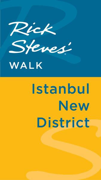 Rick Steves' Walk: Istanbul New District