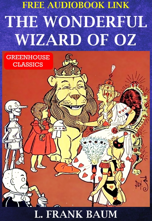 The Wonderful Wizard of Oz ( Complete & Illustrated )(Free AudioBook Link)