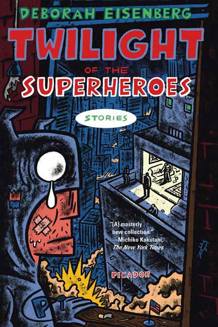 Twilight of the Superheroes By: Deborah Eisenberg