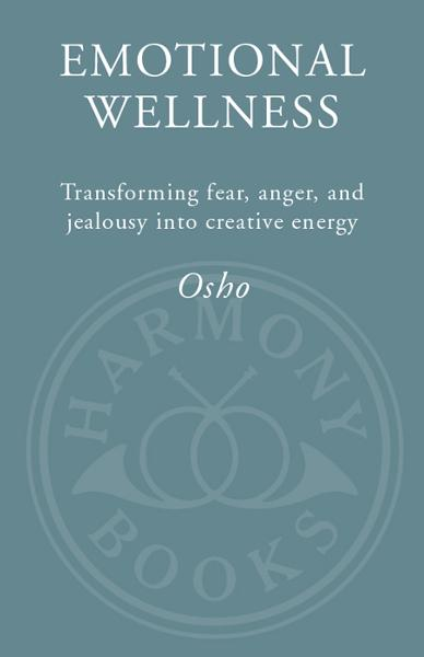 Emotional Wellness By: Osho