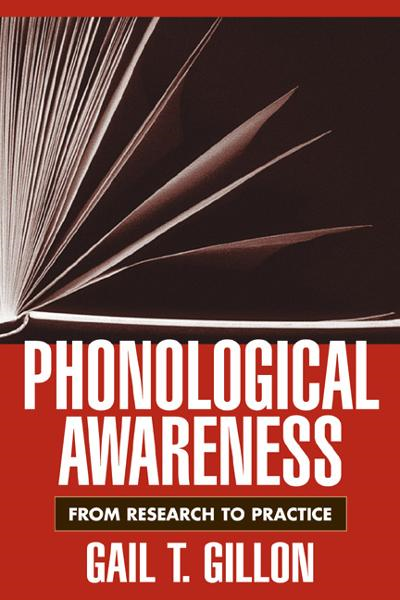 Phonological Awareness By: Gail T. Gillon, Phd