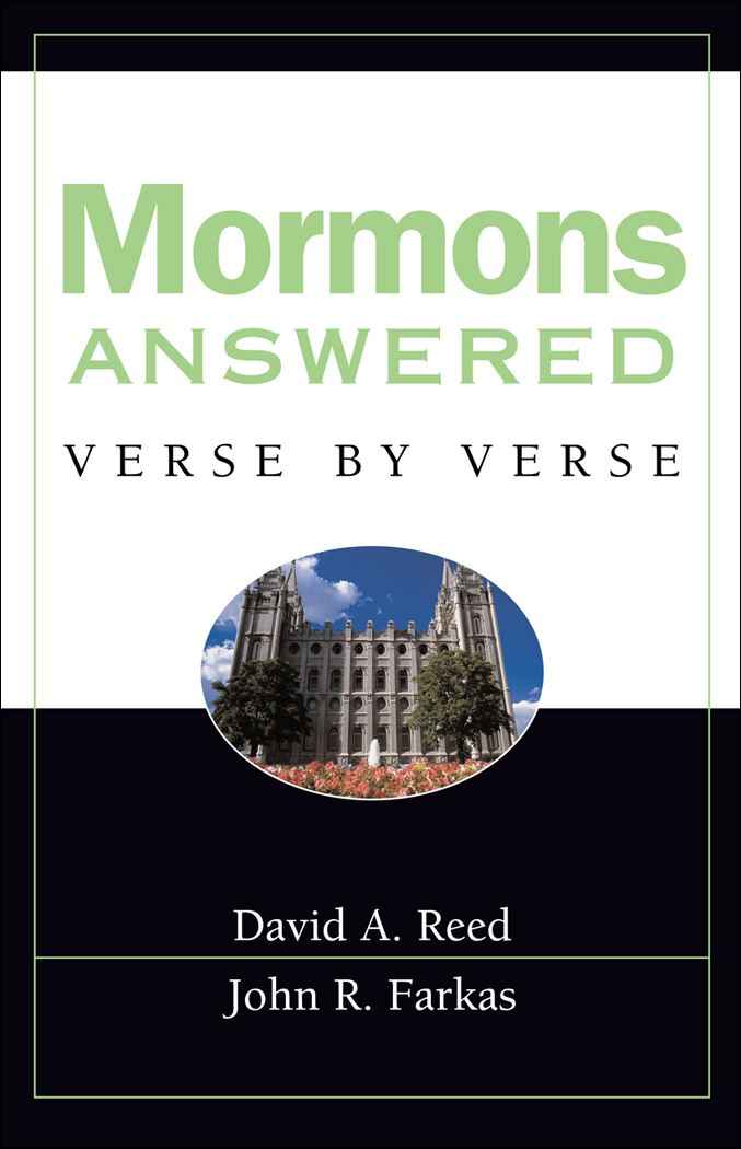 Mormons Answered Verse by Verse By: David A. Reed,John R. Farkas