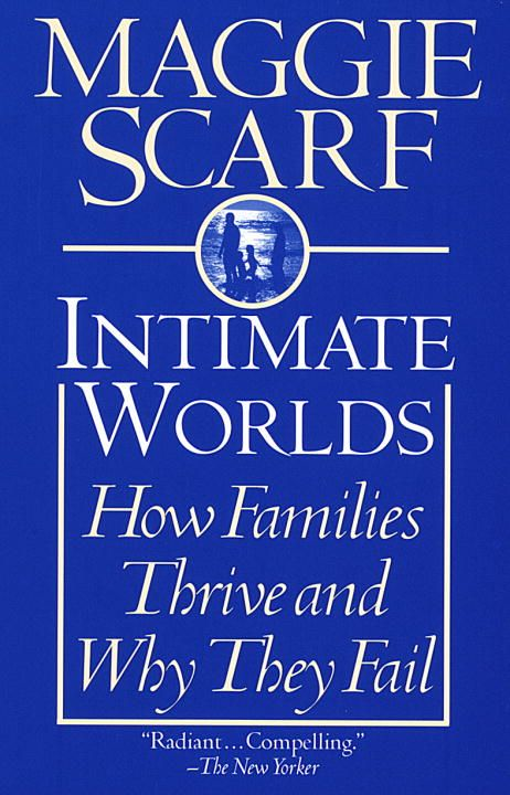 Intimate Worlds By: Maggie Scarf
