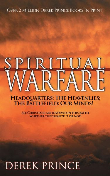 Spiritual Warfare By: Derek Prince