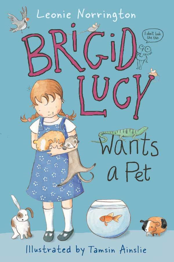 Brigid Lucy: Brigid Lucy Wants a Pet
