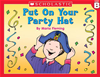 Little Leveled Readers: Level B - Put On Your Party Hat: Just The Right Level To Help Young Readers Soar!