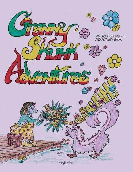 Granny Skunk Adventures: An Adult Coloring and Activity Book By: Leafson, Maryl