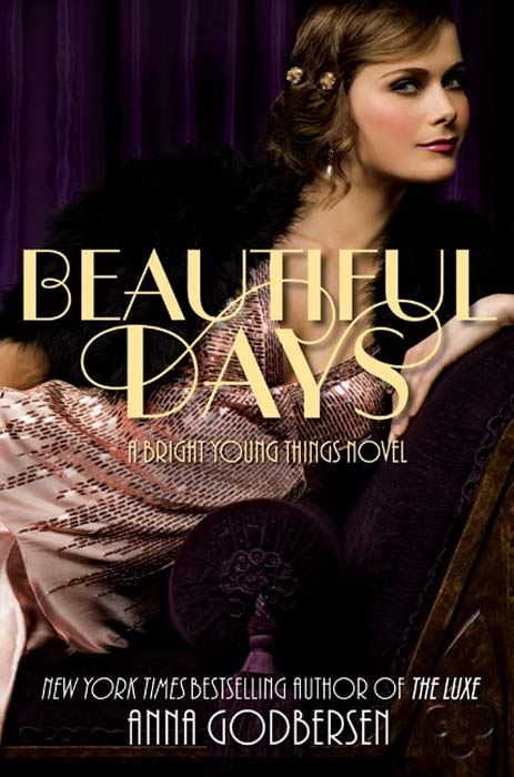 Beautiful Days: A Bright Young Things Novel By: Anna Godbersen