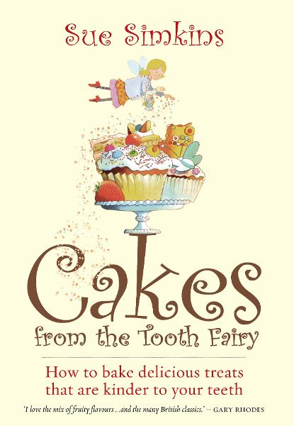 Cakes From the Tooth Fairy By: Sue Simkins