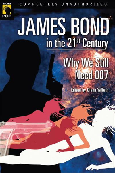 James Bond in the 21st Century By:
