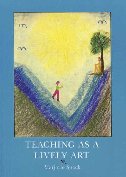 Teaching as a Lively Art By: Marjorie Spock