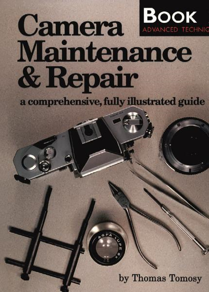 Camera Maintenance & Repair, Book 2: Advanced Techniques