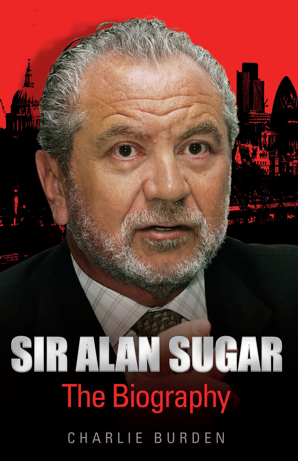 Sir Alan Sugar By: Charlie Burden