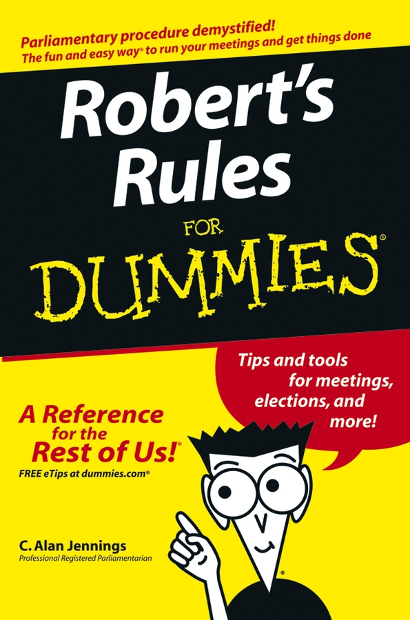 Robert's Rules For Dummies By: C. Alan Jennings PRP