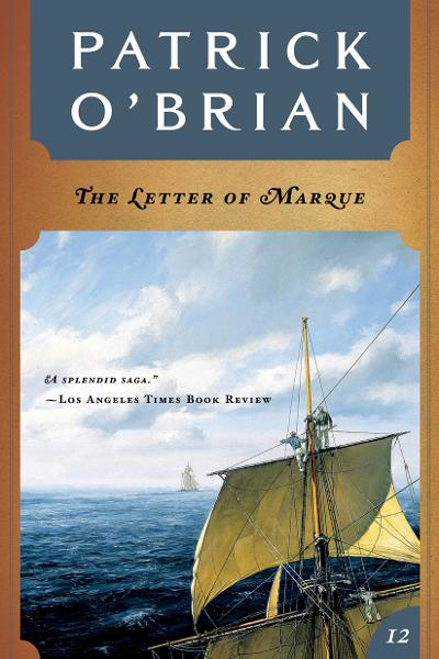 The Letter of Marque (Vol. Book 12)  (Aubrey/Maturin Novels) By: Patrick O'Brian