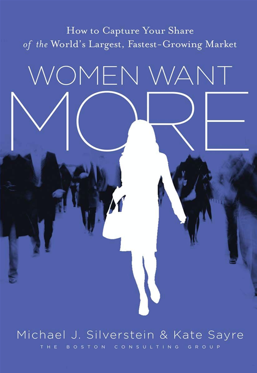 Women Want More By: John Butman,Kate Sayre,Michael J. Silverstein
