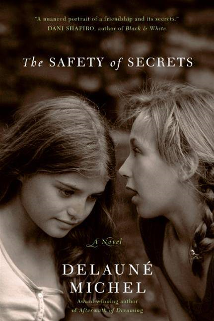 The Safety of Secrets By: DeLaune Michel