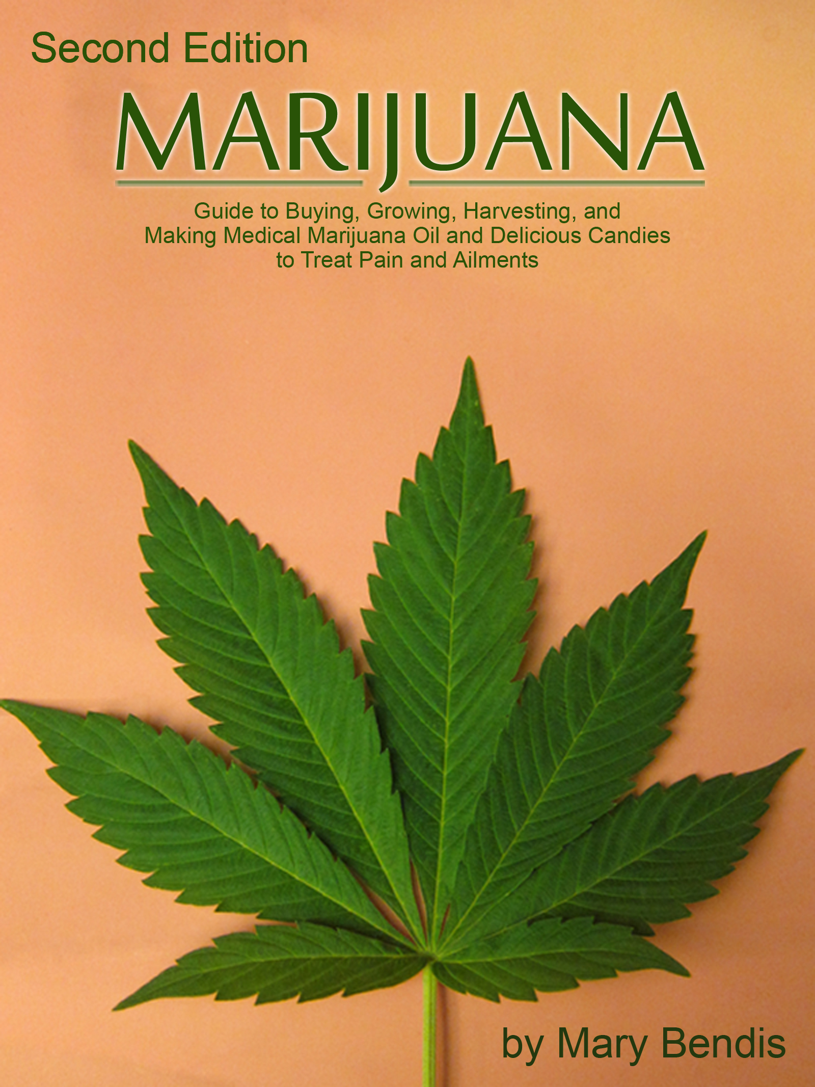 MARIJUANA: Guide to Buying, Growing, Harvesting, and Making Medical Marijuana Oil and Delicious Candies to Treat Pain and Ailments