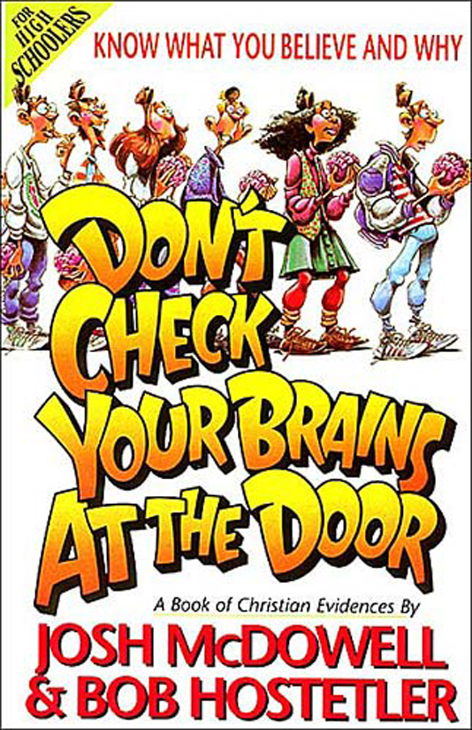 Don't Check Your Brains at the Door By: Josh McDowell