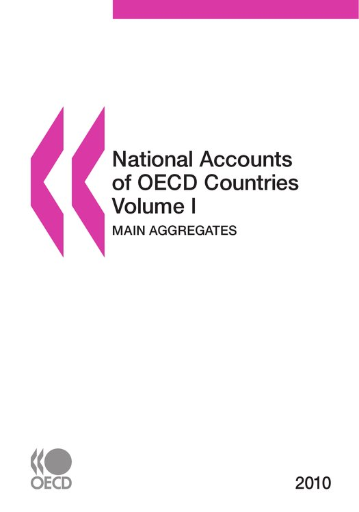 National Accounts of OECD Countries 2010 , Volume I, Main Aggregates