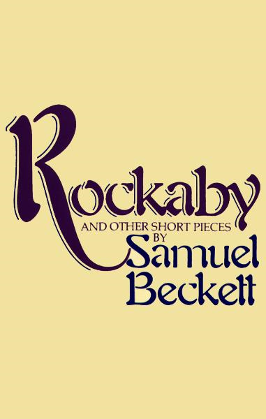 Rockabye and Other Short Pieces