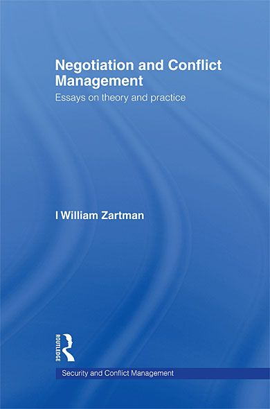 Negotiation and Conflict Management Essays on Theory and Practice