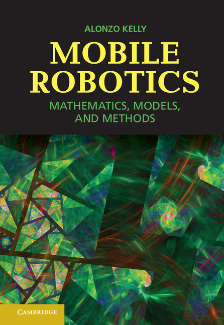 Mobile Robotics Mathematics,  Models,  and Methods