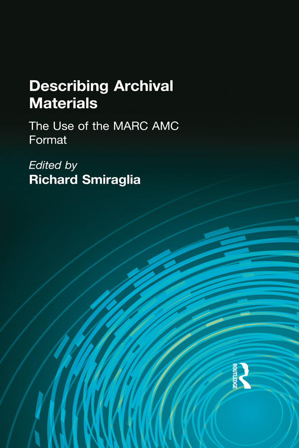 Describing Archival Materials The Use of the MARC AMC Format