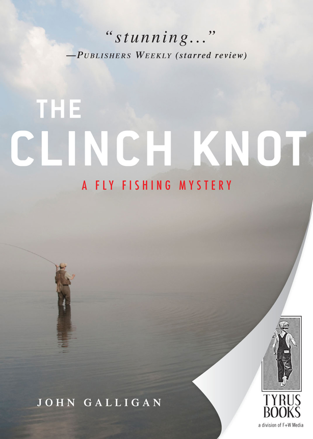 The Clinch Knot By: John Galligan