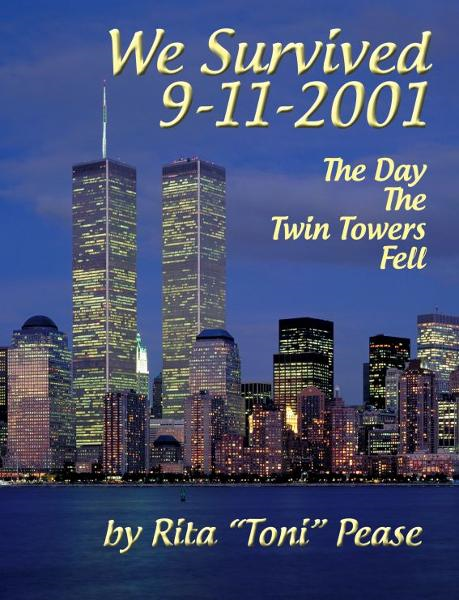 We Survived 9/11/2001: The Day The Twin Towers Fell