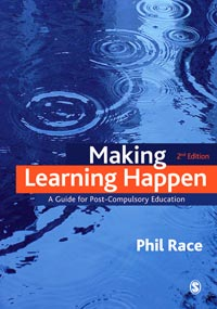 Making Learning Happen By: Professor Phil Race