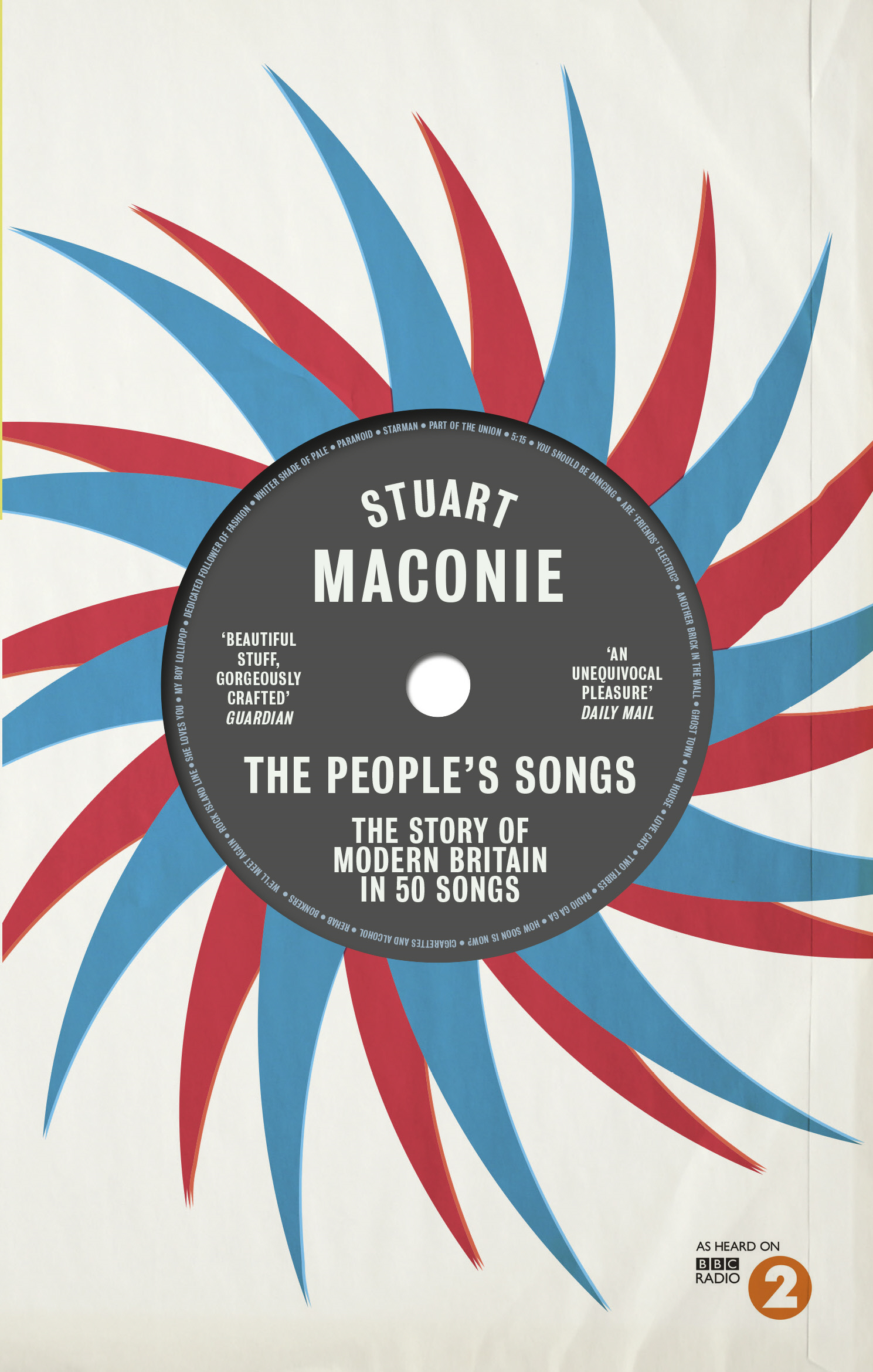 The People's Songs The Story of Modern Britain in 50 Records