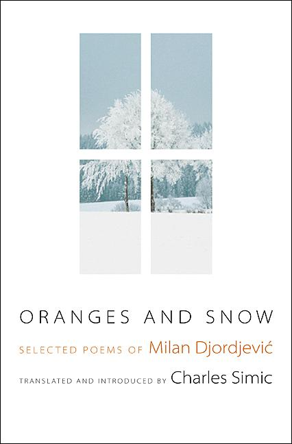 Oranges and Snow By: Charles Simic,Milan Djordjevic