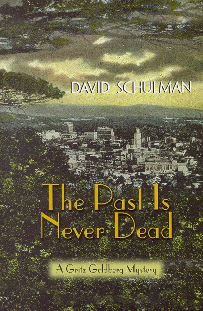 The Past Is Never Dead By: David Schulman