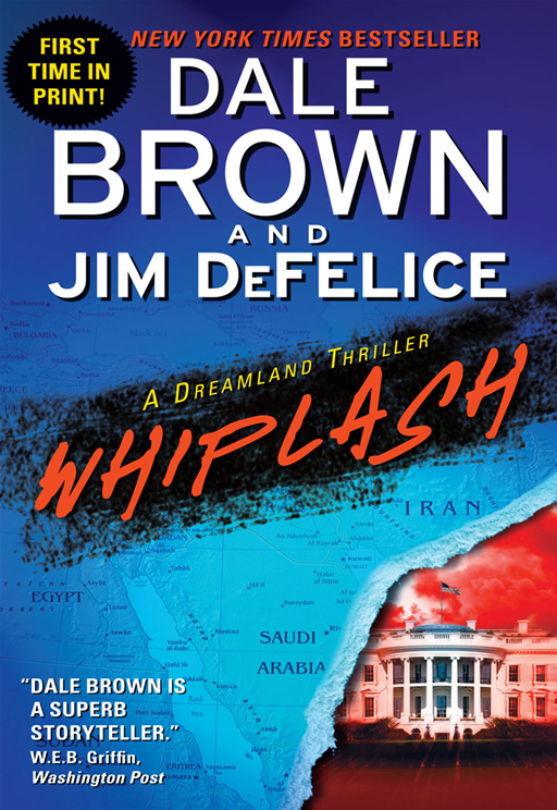 Whiplash: A Dreamland Thriller By: Dale Brown,Jim DeFelice