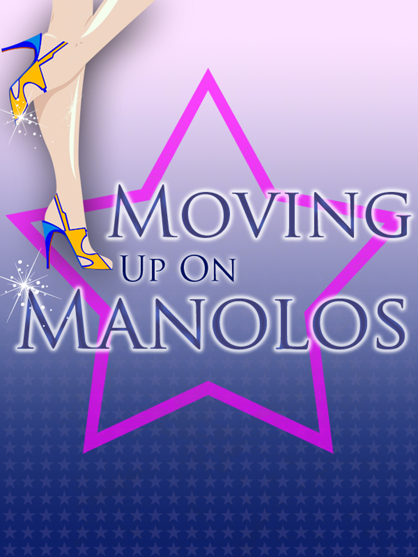 Moving Up On Manolos By: Nina Whyle