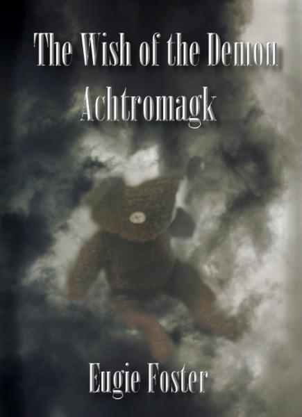 The Wish of the Demon Achtromagk