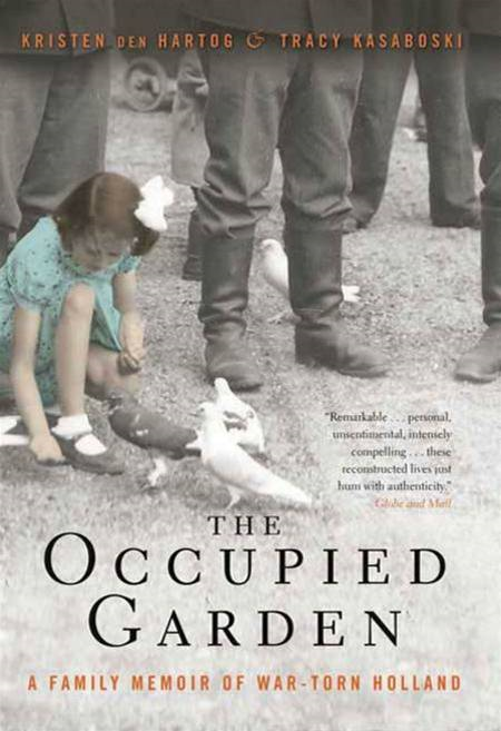 The Occupied Garden By: Kristen den Hartog,Tracy Kasaboski