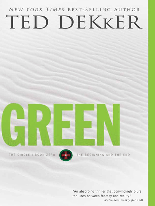 Green : The Beginning And The End By: Ted Dekker