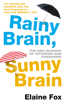 Rainy Brain, Sunny Brain The New Science of Optimism and Pessimism