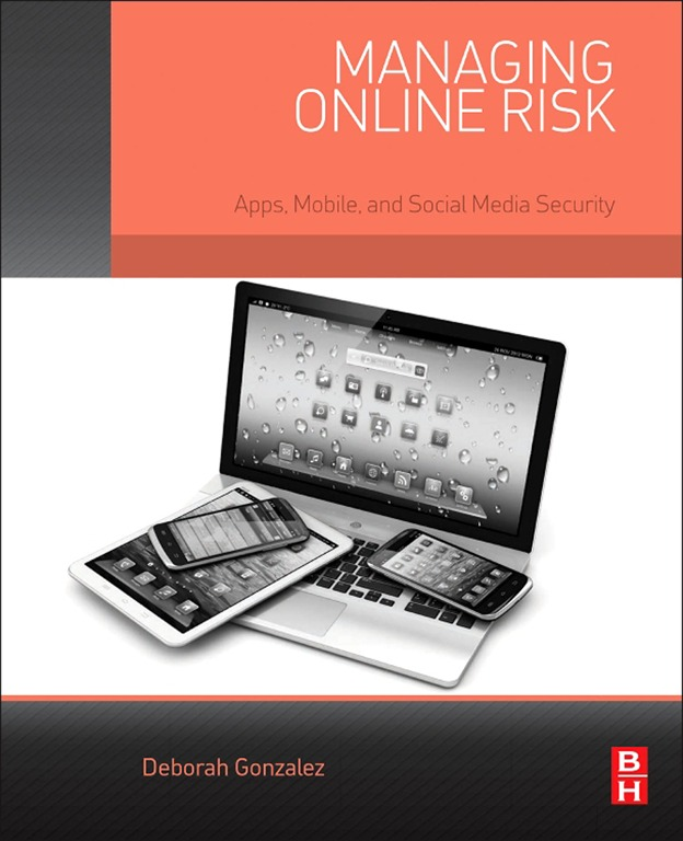 Managing Online Risk Apps,  Mobile,  and Social Media Security