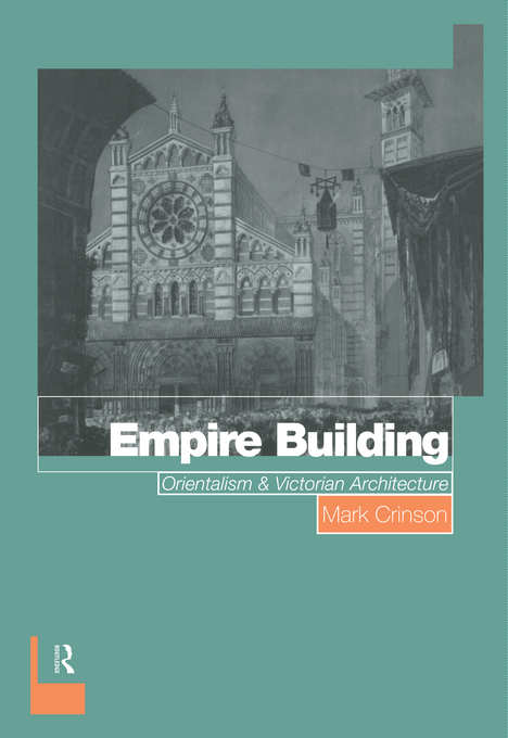 Empire Building Orientalism and Victorian Architecture