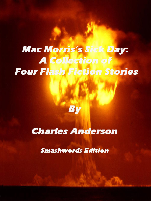 Mac Morris's Sick Day: A Collection of Four Flash Fiction Stories