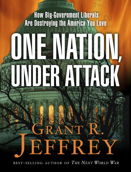 One Nation, Under Attack By: Grant R. Jeffrey