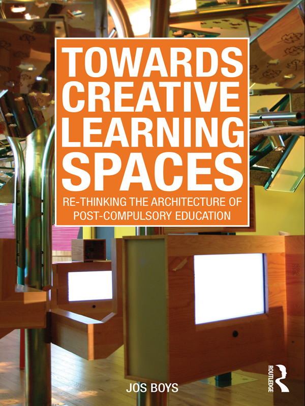 Towards Creative Learning Spaces Re-thinking the Architecture of Post-Compulsory Education