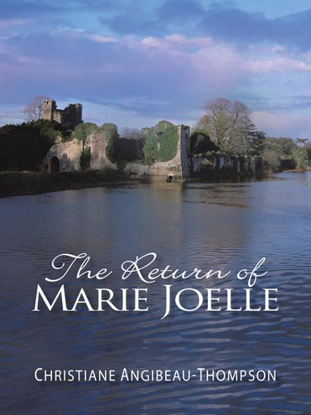 The Return of Marie Joelle By: Christiane Angibeau-Thompson